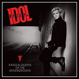 Billy Idol - -Kings And Queens Of The Underground